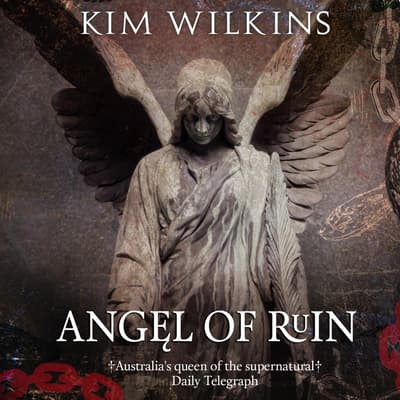 Angel of Ruin by Kim Wilkins audiobook