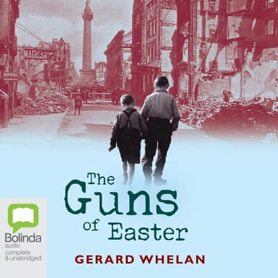 The Guns of Easter by Gerald Whelan audiobook