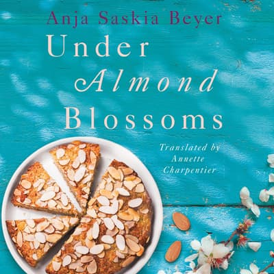 Under Almond Blossoms by Anja Saskia Beyer audiobook