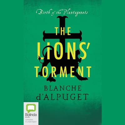 The Lion's Torment by Blanche d'Alpuget audiobook