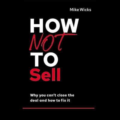 How Not to Sell by Mike Wicks audiobook