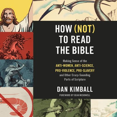 How (Not) to Read the Bible by Dan Kimball audiobook