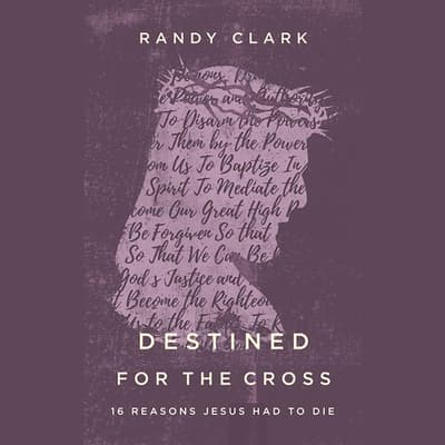 Destined for the Cross by Randy Clark audiobook