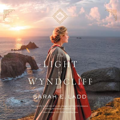 The Light at Wyndcliff by Sarah E. Ladd audiobook