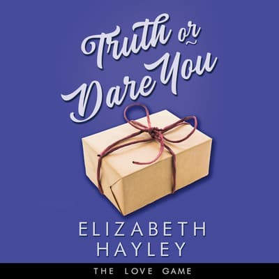 Truth or Dare You by Elizabeth Hayley audiobook