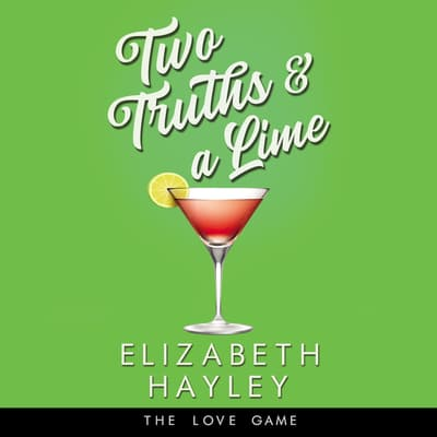 Two Truths & a Lime by Elizabeth Hayley audiobook