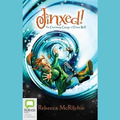 Jinxed!: The Curious Curse of Cora Bell by Rebecca McRitchie audiobook