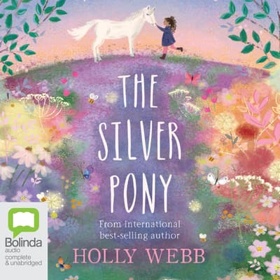 The Silver Pony by Holly Webb audiobook