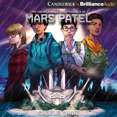 The Unexplainable Disappearance of Mars Patel by Sheela Chari audiobook