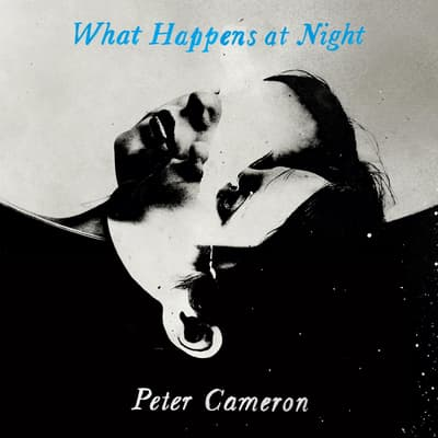 What Happens at Night by Peter Cameron audiobook