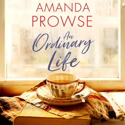 An Ordinary Life by Amanda Prowse audiobook