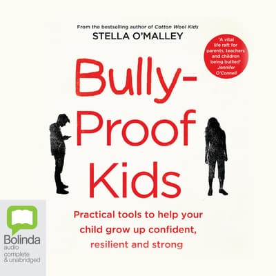 Bully Proof Kids by Stella O'Malley audiobook
