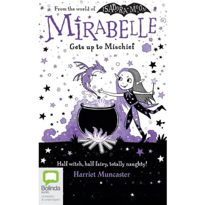 Mirabelle Gets Up to Mischief by Harriet Muncaster audiobook