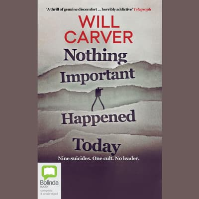Nothing Important Happened Today by Will Carver audiobook