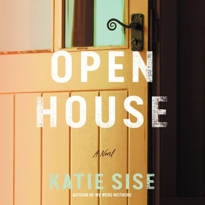 Open House by Katie Sise audiobook