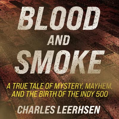 Blood and Smoke by Charles Leerhsen audiobook