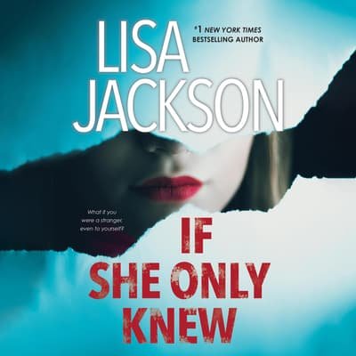If She Only Knew by Lisa Jackson audiobook