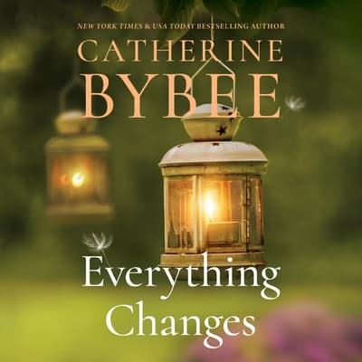 Everything Changes by Catherine Bybee audiobook