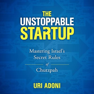 The Unstoppable Startup by Uri Adoni audiobook