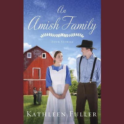 An Amish Family by Kathleen Fuller audiobook