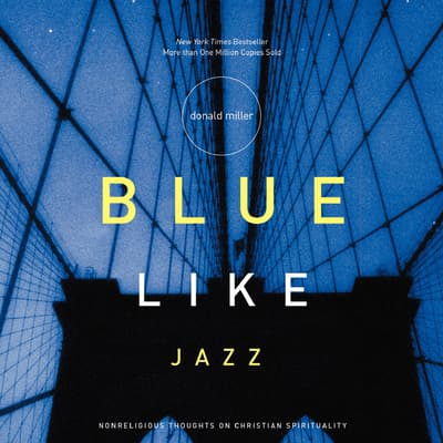 Blue Like Jazz by Donald Miller audiobook