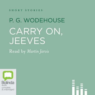 Carry On, Jeeves by P. G. Wodehouse audiobook