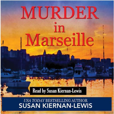 Murder in Marseille by Susan Kiernan-Lewis audiobook