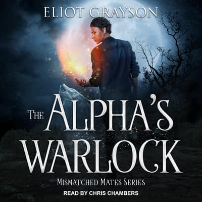 The Alpha's Warlock by Eliot Grayson audiobook