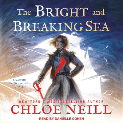 The Bright and Breaking Sea by Chloe Neill audiobook