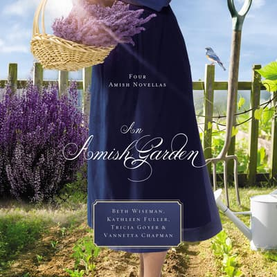 An Amish Garden by Beth Wiseman audiobook