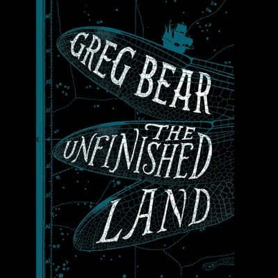 The Unfinished Land by Greg Bear audiobook