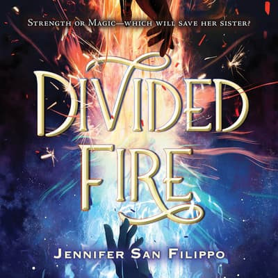 Divided Fire by Jennifer San Filippo audiobook