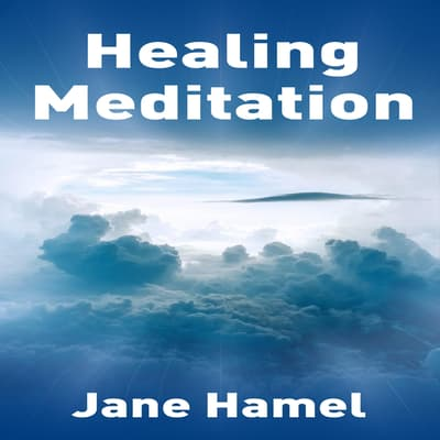 Healing Meditation by Jane Hamel audiobook