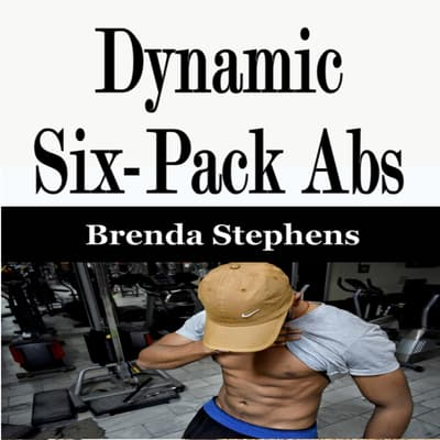 Dynamic Six-Pack Abs by Brenda Stephens audiobook