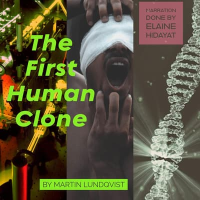 The first human clone by Martin Lundqvist audiobook