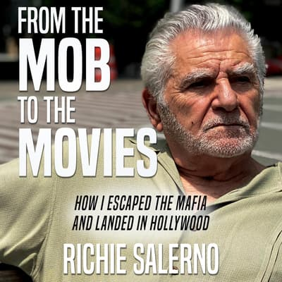 From the Mob to the Movies by Richie Salerno audiobook