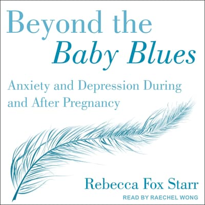 Beyond the Baby Blues by Rebecca Fox Starr audiobook