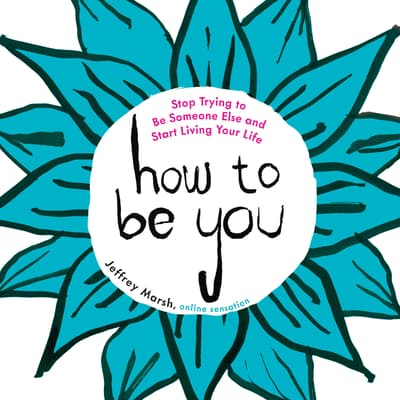 How to Be You by Jeffrey Marsh audiobook