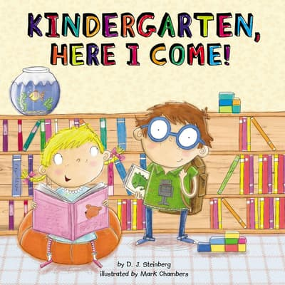 Kindergarten, Here I Come! by D.J. Steinberg audiobook