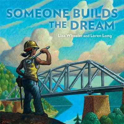Someone Builds the Dream by Lisa Wheeler audiobook