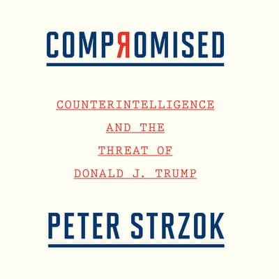 Compromised by Peter Strzok audiobook