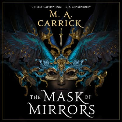 The Mask of Mirrors by M. A. Carrick audiobook