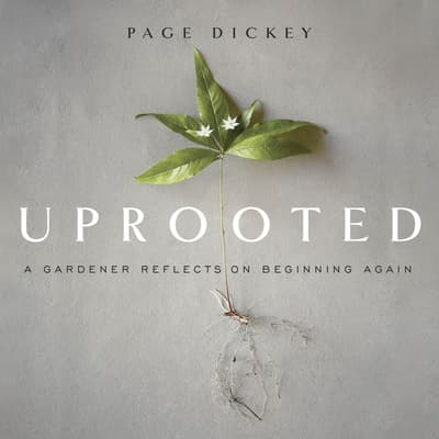 Uprooted by Page Dickey audiobook