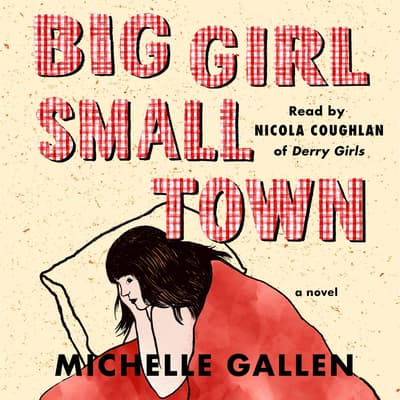 Big Girl, Small Town by Michelle Gallen audiobook