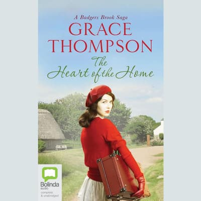 The Heart of the Home by Grace Thompson audiobook