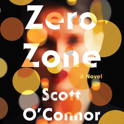 Zero Zone by Scott O'Connor audiobook