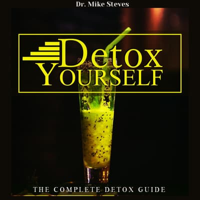 Detox Yourself by Mike Steves audiobook