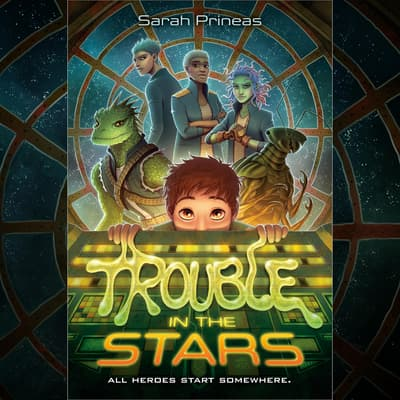 Trouble in the Stars by Sarah Prineas audiobook