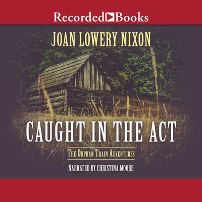 Caught in the Act by Joan Lowery Nixon audiobook