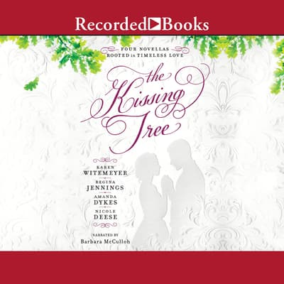 The Kissing Tree by Karen Witemeyer audiobook